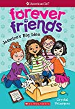 Jasmine's Big Idea (American Girl: Forever Friends #1)