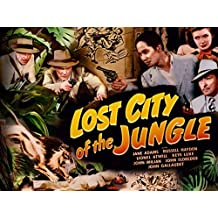 Lost City Of The Jungle (Original Serial)
