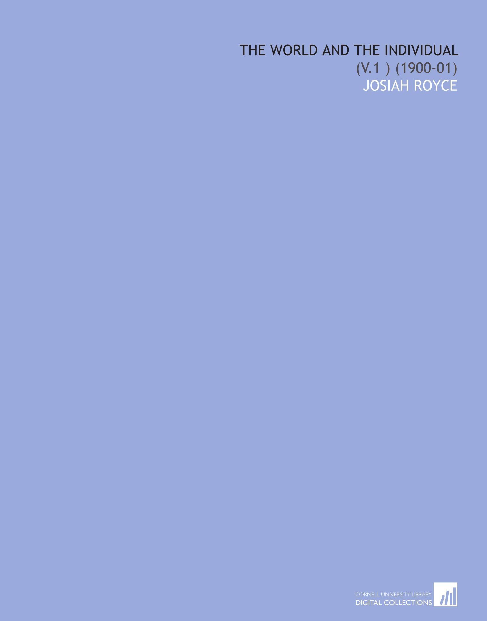 Download The World and the Individual: (V.1 ) (1900-01) PDF