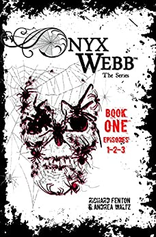 Onyx Webb: Book One: Episodes 1, 2, & 3 by [Waltz, Andrea, Fenton, Richard]