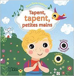 Amazon Fr Mon Livre Musical Tapent Tapent Petites Mains