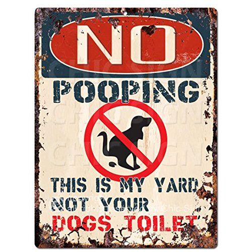 Dog Not Pooping - NO POOPING THIS IS MY YARD NOT YOUR DOGS TOILET Chic Sign Vintage Retro Rustic 9