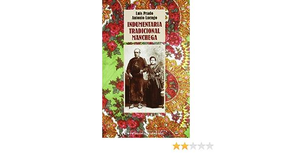 INDUMENTARIA TRADICIONAL MANCHEGA: Amazon.es: Prado, Luengo: Libros