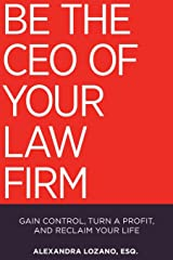 Be the CEO of Your Law Firm Paperback
