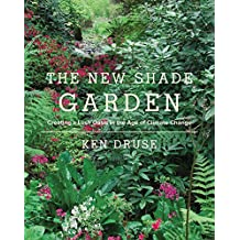 New Shade Garden: Creating a Lush Oasis in the Age of Climate Change