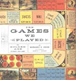 The Games We Played, Margaret K. Hofer, 1568983972