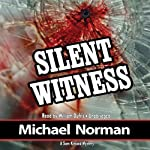 Silent Witness: A Sam Kincaid Mystery | Michael Norman