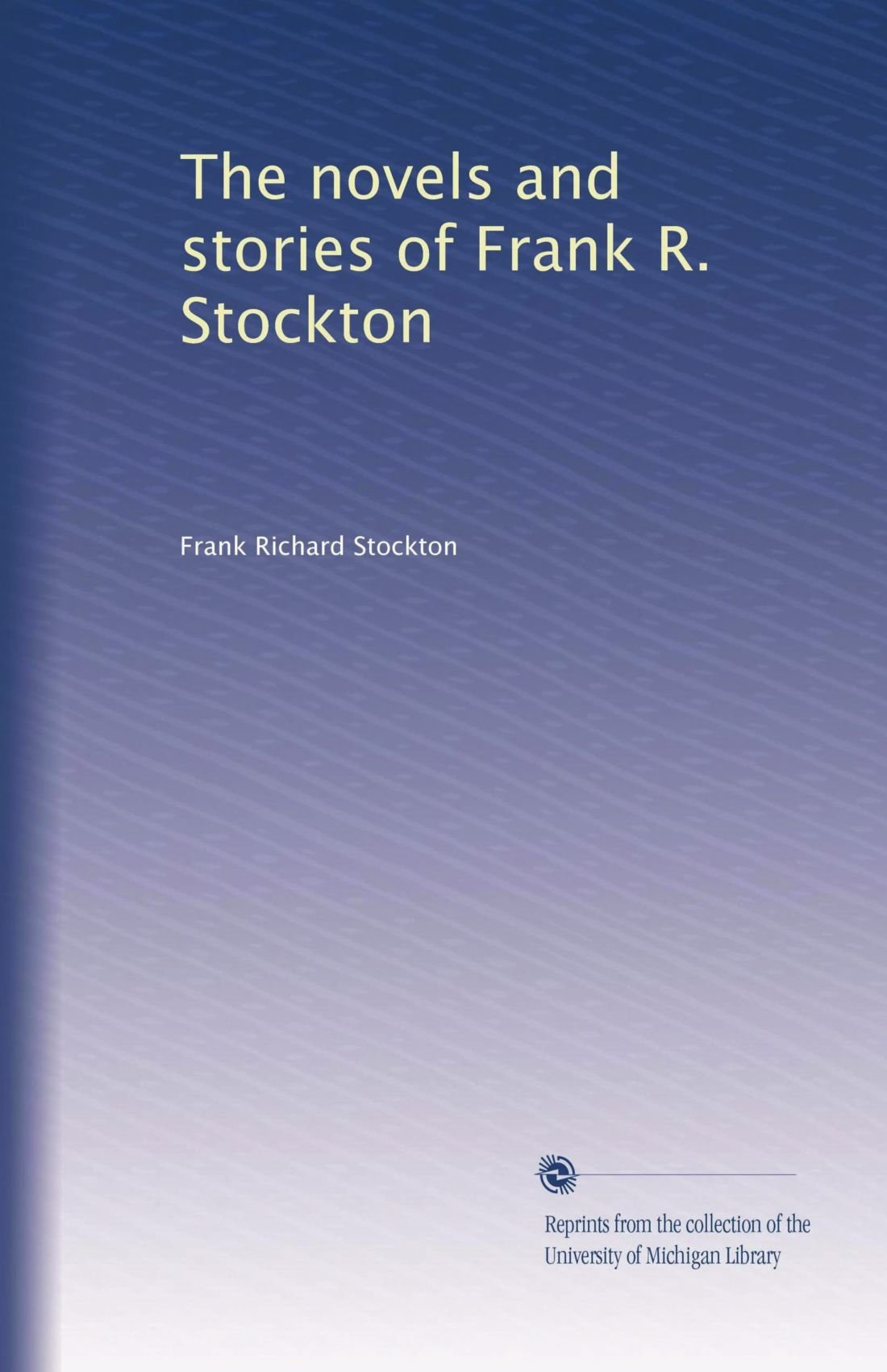 Download The novels and stories of Frank R. Stockton (Vol-7) (Volume 9) pdf