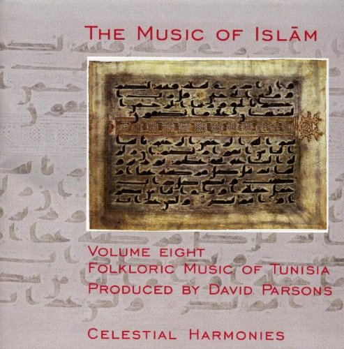 The Music of Islam, Vol. 8: Folkloric Music of Tunisia by Celestial Harmonies