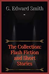 The Collection: Flash Fiction & Short Stories Kindle Edition