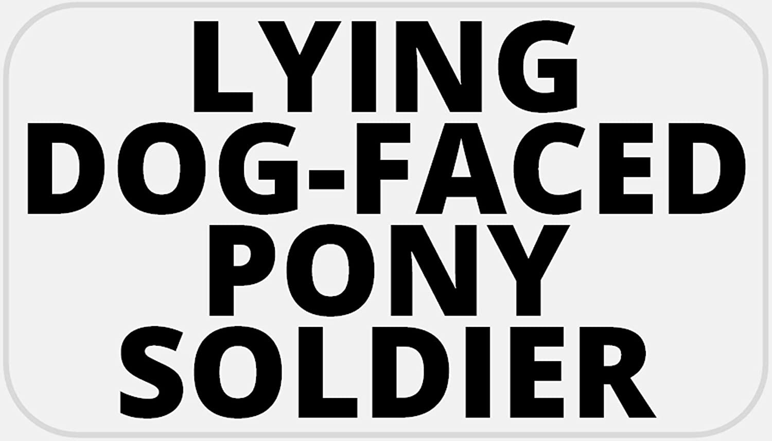 100 Stickers Pack 2.25 x 1.25 inches Joe Biden Lying Dog-Faced Pony Soldier