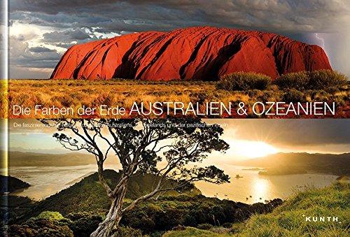 die-farben-der-erde-australien-ozeanien-die-faszinierendsten-naturlandschaften-australiens-neuseelands-und-der-pazifischen-inseln-kunth-bildbnde-illustrierte-bcher