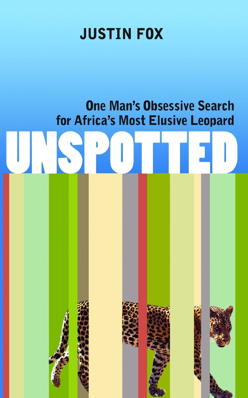 Unspotted: One Man's Obsessive Search for Africa's Most Elusive Leopard pdf