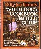 Billy Joe Tatum's Wild Foods Cookbook and Field Guide by Billy Joe Tatum (1982-04-02)