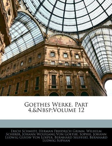 Goethes Werke, Part 4,&Nbsp;Volume 12 (German Edition) PDF