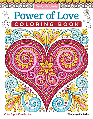 Pdf Crafts Power of Love Coloring Book (Coloring is Fun) (Design Originals): 32 Sweet & Romantic Beginner-Friendly Creative Art Activities from Thaneeya McArdle, on High-Quality Extra-Thick Perforated Paper