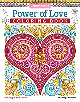 Amazon Power Of Love Coloring Book Is Fun Design Originals 32 Sweet Romantic Beginner Friendly Creative Art Activities From Thaneeya