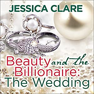 Beauty and the Billionaire: The Wedding Audiobook