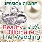 Beauty and the Billionaire: The Wedding:…