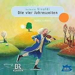 Antonio Vivaldi: Die vier Jahreszeiten (Starke Stücke)