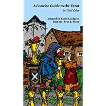 A Concise Guide to the Tarot: In Vivid Color