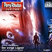 Der ewige Lügner (Perry Rhodan Jupiter 1.12) | Kai Hirdt, Wim Vandemaan