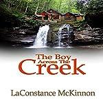 The Boy Across the Creek | LaConstance McKinnon