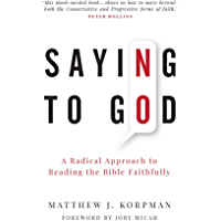 Saying No to God: A Radical Approach to Reading the Bible Faithfully