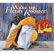 Wake Up, Henry Rooster!