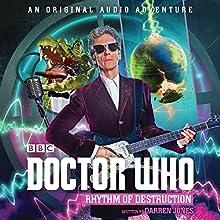 Doctor Who: Rhythm of Destruction: 12th Doctor Audio Original Performance by Darren Jones Narrated by Dan Starkey
