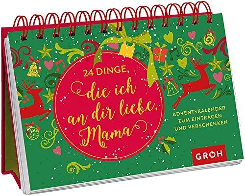 24 Dinge, die ich an dir liebe, Mama: Adventskalender zum Eintragen und Verschenken