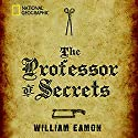 The Professor of Secrets: Mystery, Medicine, and Alchemy in Renaissance Italy Audiobook by William Eamon Narrated by Victor Bevine