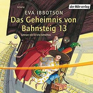 Das Geheimnis von Bahnsteig 13 Hörbuch