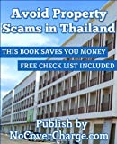 Avoid Property Scams in Thailand (Thailand Business & Property Book 1)