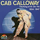 King of Hi-De-Ho: 1934-1947 by Cab Calloway