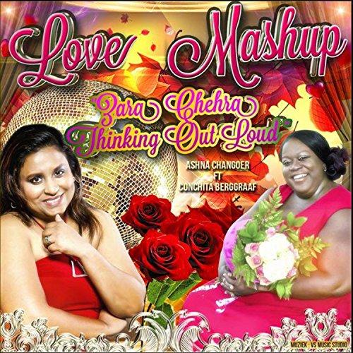 Love Mashup Songs Download: Love Mashup (feat. Conchita Berggraaf) By Ashna Changoer