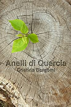 Anelli di quercia (Italian Edition) - Kindle edition by Cristina