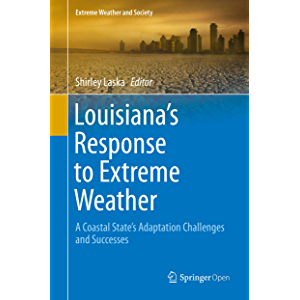 Louisiana's Response to Extreme Weather: A Coastal State's Adaptation Challenges and Successes (Extreme Weather and…