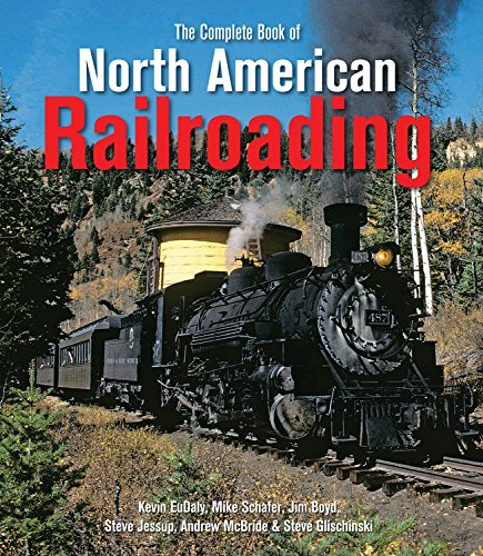 American Rail History (The Complete Book of North American Railroading)