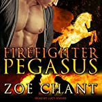 Firefighter Pegasus: Fire & Rescue Shifters Series, Book 2 | Zoe Chant
