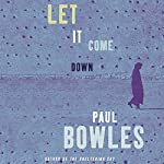 Let It Come Down | Paul Bowles