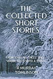 img - for THE COLLECTED SHORT STORIES.: FROM 'CHILLING STORIES' AND 'WARM TALES WITH A TWIST.' book / textbook / text book