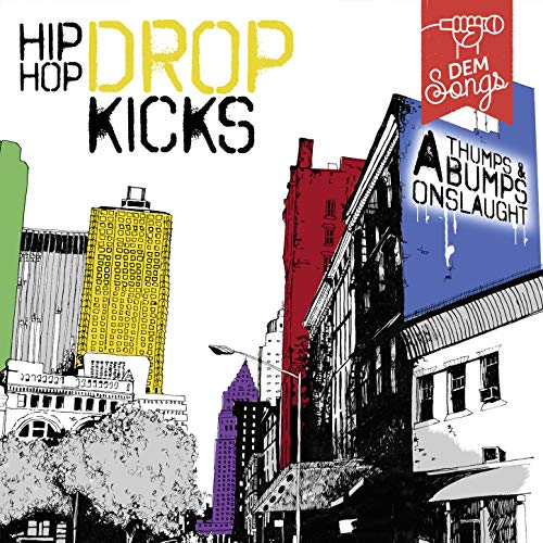 Hip Hop Drop Kicks [Explicit] ()