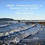 U&ME: Communicating in Moments That Matter | John Stewart