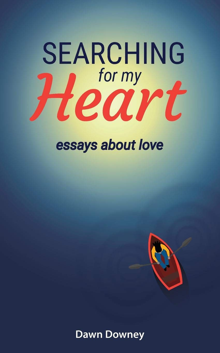 Essay Reflection Paper Examples Searching For My Heart Essays About Love Dawn Downey Teresa Mandala   Amazoncom Books Examples Of An Essay Paper also Essay Writing Examples For High School Searching For My Heart Essays About Love Dawn Downey Teresa  High School Essay