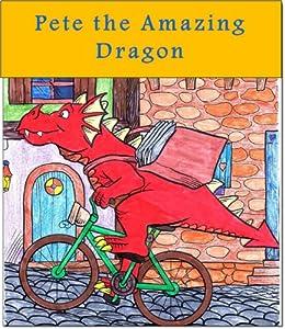 Children's book : Pete the Amazing Dragon (Fairy tales books)(Children's books 1) by [Nir, Tal, Nir, Chen]