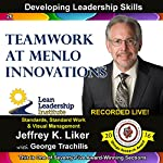 Team Work at Menlo Innovations - Module 3 Section 8: Developing Leadership Skills, Part 26 | Jeffrey Liker