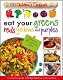 Eat Your Greens Reds Yellows and Purples (Dk)