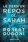 Le dernier repos de Sarah (Les enquêtes de Tracy Crosswhite t. 1) par Dugoni