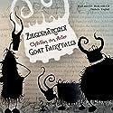 Ziegenmärchen - Goat Fairytales Hörbuch von Christian von Aster Gesprochen von: Christian von Aster